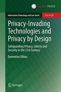 Privacy-Invading Technologies and Privacy by Design: Safeguarding Privacy, Liberty and Security in the 21st Century (Hardcover)-cover