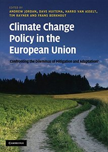 Climate Change Policy in the European Union: Confronting the Dilemmas of Mitigation and Adaptation? (Hardcover)-cover