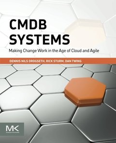 CMDB Systems: Making Change Work in the Age of Cloud and Agile (Paperback)-cover