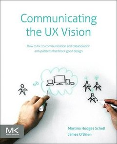 Communicating the UX Vision: 13 Anti-Patterns That Block Good Ideas (Paperback)-cover