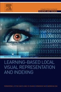 Learning-Based Local Visual Representation and Indexing (Paperback)