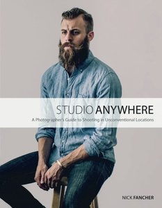 Studio Anywhere: A Photographer's Guide to Shooting in Unconventional Locations Paperback-cover