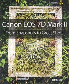 Canon EOS 7D Mark II: From Snapshots to Great Shots Paperback-cover