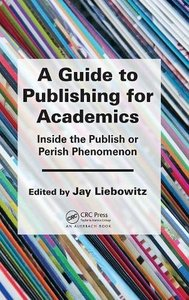 A Guide to Publishing for Academics: Inside the Publish or Perish Phenomenon Hardcover-cover