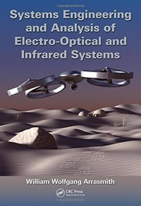 Systems Engineering and Analysis of Electro-Optical and Infrared Systems (Hardcover)