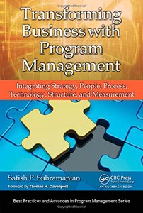 Transforming Business with Program Management: Integrating Strategy, People, Process, Technology, Structure, and Measurement (Best Practices and Advances in Program Management Series) Hardcover-cover