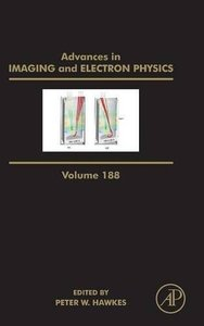 Advances in Imaging and Electron Physics, Volume 188 Hardcover-cover