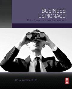 Business Espionage: Risks, Threats, and Countermeasures Paperback