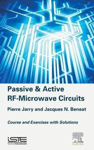 Passive and Active RF-Microwave Circuits: Course and Exercices with Solutions Hardcover-cover