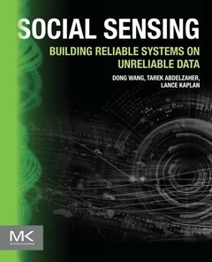 Social Sensing: Building Reliable Systems on Unreliable Data Paperback-cover