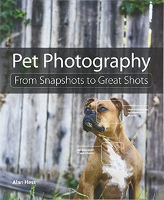 Pet Photography: From Snapshots to Great Shots Paperback-cover