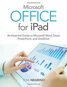 Microsoft Office for iPad: An Essential Guide to Microsoft Word, Excel, PowerPoint, and OneDrive Paperback-cover