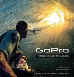 GoPro: Professional Guide to Filmmaking [covers the HERO4 and all GoPro cameras] Paperback-cover