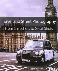 Travel and Street Photography: From Snapshots to Great Shots Paperback-cover