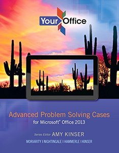 Your Office: Advanced Problem Solving Cases for Microsoft Office 2013 (Your Office for Office 2013) Paperback-cover