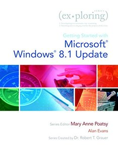 Exploring Getting Started with Microsoft Windows 8.1 Update (Exploring for Office 2013) Paperback-cover