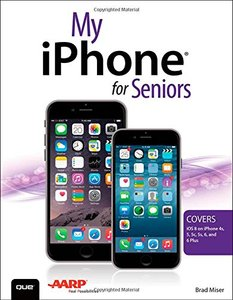 My iPhone for Seniors (Covers iOS 8 for iPhone 6/6 Plus, 5S/5C/5, and 4S) Paperback-cover
