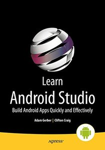 Learn Android Studio: Build Android Apps Quickly and Effectively (Paperback)-cover