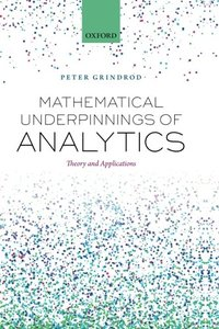 Mathematical Underpinnings of Analytics: Theory and Applications (Hardcover)-cover