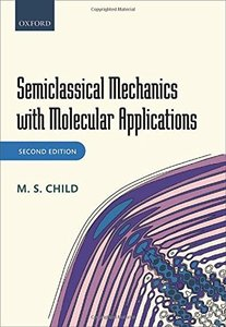 Semiclassical Mechanics with Molecular Applications, 2/e (Hardcover)-cover