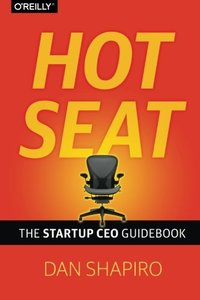 Hot Seat: The Startup CEO Guidebook (Paperback)-cover