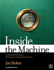 Inside the Machine: An Illustrated Introduction to Microprocessors and Computer Architecture (Paperback)-cover