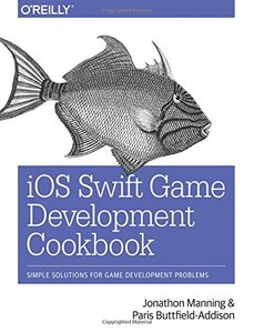 iOS Swift Game Development Cookbook: Simple Solutions for Game Development Problems, 2/e (Paperback)-cover