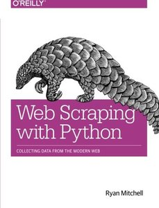 Web Scraping with Python: Collecting Data from the Modern Web (Paperback)-cover