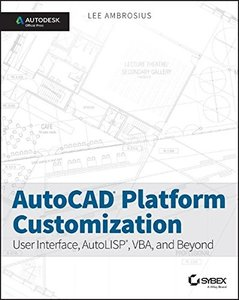 AutoCAD Platform Customization: User Interface, AutoLISP, VBA, and Beyond (Paperback)-cover