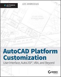 AutoCAD Platform Customization: User Interface, AutoLISP, VBA, and Beyond (Paperback)-cover
