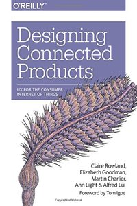 Designing Connected Products: UX for the Consumer Internet of Things (Paperback)-cover