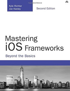 Mastering iOS Frameworks: Beyond the Basics, 2/e (Paperback)-cover