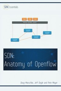Software Defined Networking (SDN): Anatomy of OpenFlow Volume I (Paperback)-cover