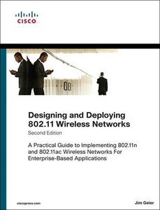 Designing and Deploying 802.11 Wireless Networks: A Practical Guide to Implementing 802.11n and 802.11ac Wireless Networks For Enterprise-Based Applications, 2/e (Hardcover)-cover
