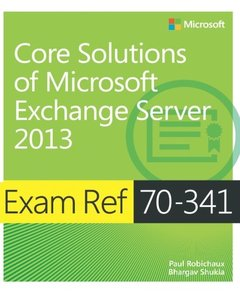 Exam Ref 70-341 Core Solutions of Microsoft Exchange Server 2013 (Paperback)-cover