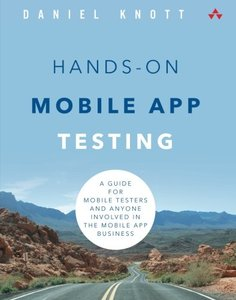 Hands-On Mobile App Testing: A Guide for Mobile Testers and Anyone Involved in the Mobile App Business (Paperback)-cover