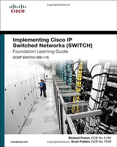 Implementing Cisco IP Switched Networks (SWITCH) Foundation Learning Guide: (CCNP SWITCH 300-115) (Hardcover)-cover