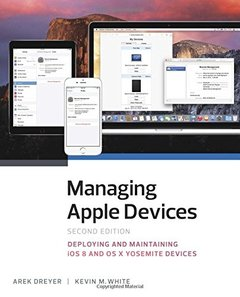 Managing Apple Devices: Deploying and Maintaining iOS 8 and OS X Yosemite Devices, 2/e (Paperback)-cover