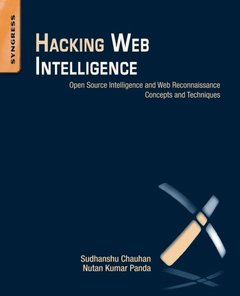 Hacking Web Intelligence: Open Source Intelligence and Web Reconnaissance Concepts and Techniques (Paperback)-cover
