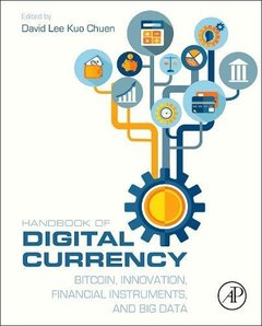 Handbook of Digital Currency: Bitcoin, Innovation, Financial Instruments, and Big Data (Hardcover)-cover