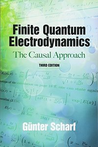 Finite Quantum Electrodynamics: The Causal Approach, 3/e (Paperback)  – March 19, 2014-cover
