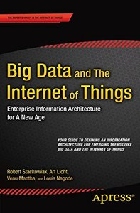 Big Data and The Internet of Things: Enterprise Information Architecture for A New Age-cover