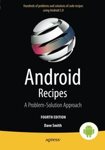 Android Recipes: A Problem-Solution Approach for Android 5.0 4/e-cover