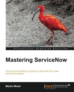 Mastering ServiceNow Administration
