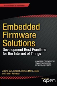 Embedded Firmware Solutions: Development Best Practices for the Internet of Things (Paperback)-cover