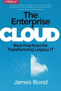 The Enterprise Cloud: Best Practices for Transforming Legacy IT (Paperback)-cover