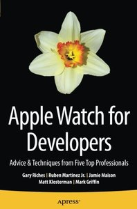 Apple Watch for Developers: Advice & Techniques from Five Top Professionals-cover