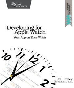 Developing for Apple Watch: Your App on Their Wrists (Paperback)-cover