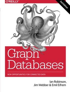 Graph Databases: New Opportunities for Connected Data, 2/e (Paperback)-cover