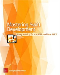 Mastering Swift Development: Programming for iOS 8 and Mac OS X-cover